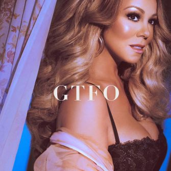 "Music: ""GTFO"" by Mariah Carey"